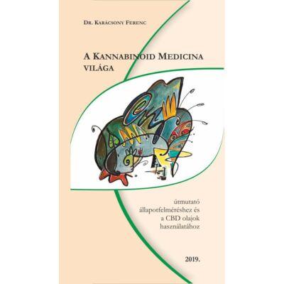 Dr. Karácsony Ferenc: A Kannabinoid Medicina Világa